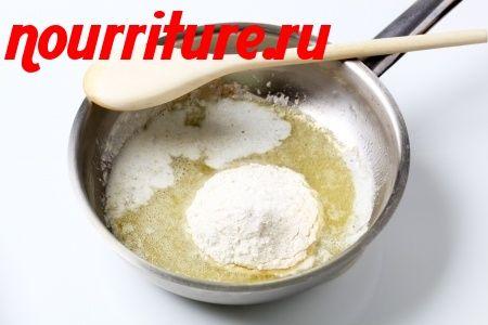 Особенности приготовления белого соуса (бешамель) и льезона